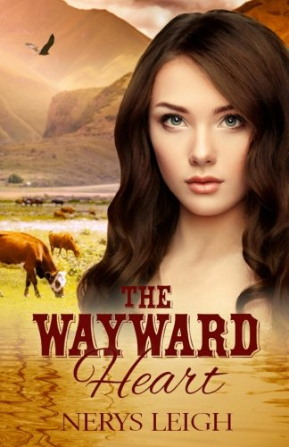 The Wayward Heart (Escape to the West) (Volume 3)