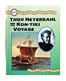 Thor Heyerdahl and the Kon-Tiki Voyage (Great 20th Century Expeditions) by Philip Steele (1993-10-03)