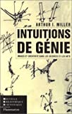 Intuitions de génie : Images et créativité dans les sciences et les arts