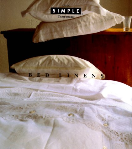 Bed Linens (Chic Simple Components): Head to Toe