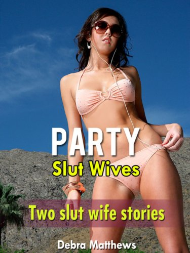 Adult Slut Wife Stories