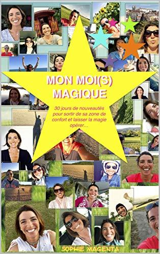 Amazon Com Mon Moi S Magique Un Defi De 30 Jours De