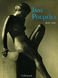 Jane Poupelet : 1874-1932 par Musée des Beaux-Arts  de Paris