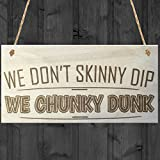 Red Ocean We Don't Skinny Dip We Chunky Dunk Novelty Wooden Hanging Plaque Hot Tub Jacuzzi Swimming Pool Sign