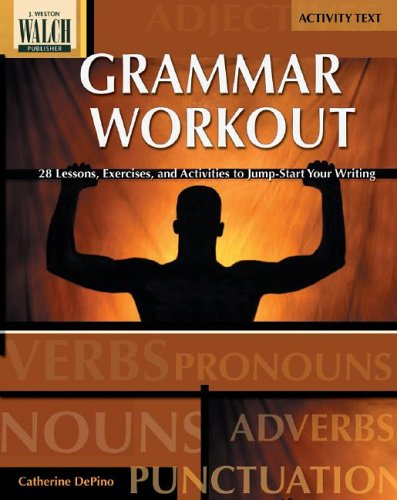 Download Grammar Workout: 28 Lessons, Exercises, And Activities To Jump-start Your Writing:grades 7-9 pdf