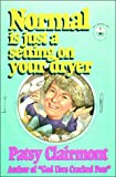 Normal Is Just a Setting on Your Dryer, Patsy Clairmont, 1561791121