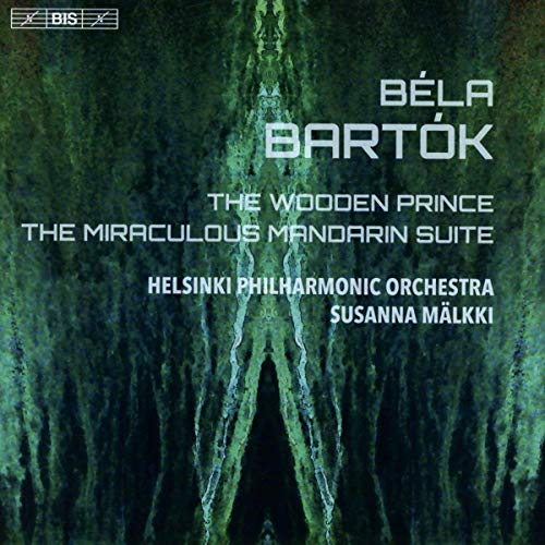 Bartok: The Wooden Prince; The Miraculous Mandarin Suite