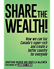 Share the Wealth!: How we can tax Canada's super-rich and create a better country for everyone