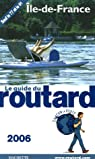 Guide du routard. Ile-de-France. 2006 par Guide du Routard