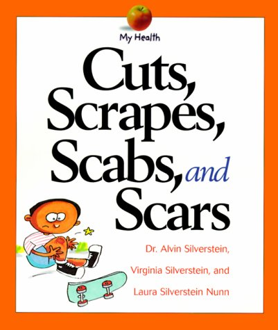 Cuts, Scrapes, Scabs, and Scars (My Health (Paperback)) pdf