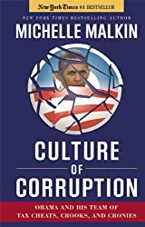 Culture of Corruption: Obama and His Team of Tax Cheats, Crooks, and Cronies by Michelle Malkin (2009-07-27)