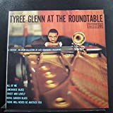 Tyree Glenn - Tyree Glenn At The Roundtable - Lp Vinyl Record