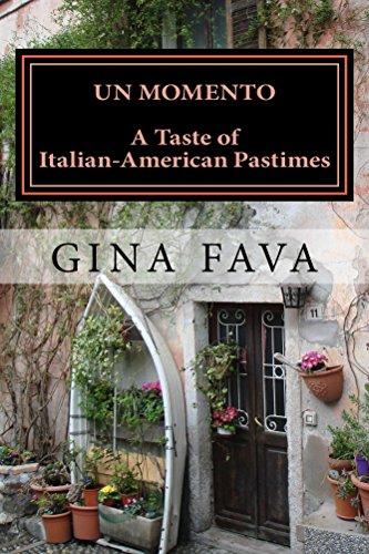 Un Momento: A Taste of Italian-American Pastimes by Gina Fava