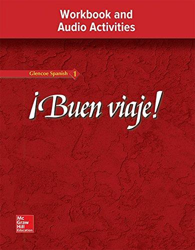 ¡Buen viaje! Level 1, Workbook and Audio Activities Student Edition (GLENCOE SPANISH) (Spanish Edition) [McGraw-Hill Education] (Tapa Blanda)