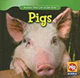 img - for Pigs (Animals That Live on the Farm (Paperback)) book / textbook / text book