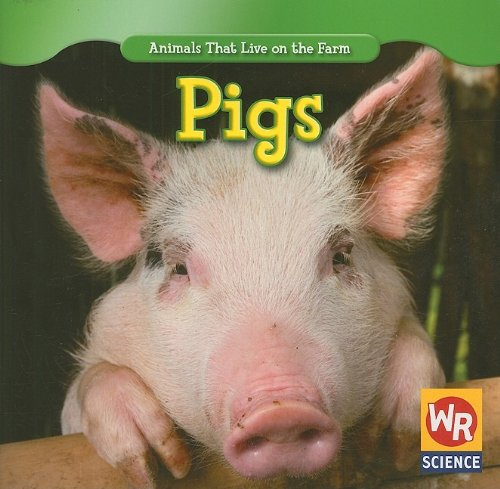 Pigs (Animals That Live on the Farm (Paperback))