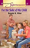 For the Sake of His Child, Bonnie K. Winn, 0373711999