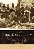 Fisk University, Rodney T. Cohen, 073850677X