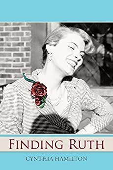 Finding Ruth: A Daughter's Quest to Discover Her Mother's Past by [Hamilton, Cynthia]