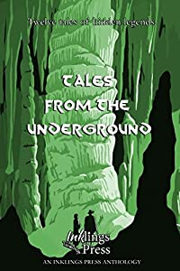 Tales From The Underground: Twelve tales of hidden legends