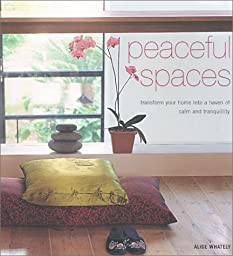 Peaceful Spaces: Transform Your Home Into a Haven of Calm and Tranquility