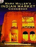 Mark Miller's Indian Market, Mark Miller and Mark Kiffin, 0898156203