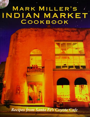 Santa Fe Crane - Mark Miller's Indian Market: Recipes from Santa Fe's Famous Coyote Cafe