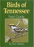 Birds of Tennessee Field Guide, Stan Tekiela, 1591930324