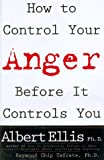 How to Control Your Anger Before It Controls You, Albert Ellis and Raymond C. Tafrate, 1559724242