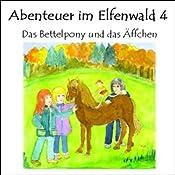 Das Bettelpony und das Äffchen (Abenteuer im Elfenwald 4) | Monika von Krogh