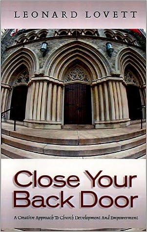 Buy Close Your Back Door As You Widen The Front Door Of Your Church