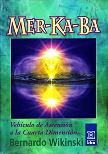 Mer-ka-ba: Vehiculo de ascension a la cuarta dimension/Vehicle of ...
