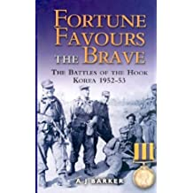 Fortune Favours the Brave: The Battles for the Hook, Korea 1952-53: The Commonwealth Brigade in the Korean War