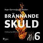 Brännande skuld 6 | Inger Gammelgaard Madsen