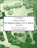 An Arcadian Landscape. The California Gardens of A.E. Hanson