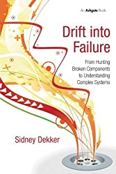 Drift into Failure: From Hunting Broken Components to Understanding Complex Systems