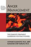 Anger Management: The Complete Treatment Guidebook for Practitioners (The Practical Therapist Series)