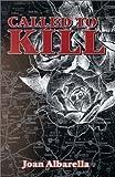 Called to Kill, Joan Albarella, 1883061288