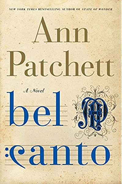 Bel Canto A Novel Patchett Ann 9780060188733 Books