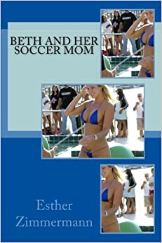 Beth and Her Soccer Mom: Roll It Over