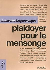 Plaidoyer pour le mensonge par Laurent Lèguevaque