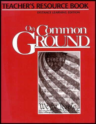 On Common Ground (Fostering Responsible Citizenship and Encouraging Further Learning) [Teacher's Resource Book: Distance Learning Edition]