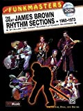 The Funkmasters -- The Great James Brown Rhythm Sections 1960-1973: For Guitar, Bass and Drums, Book & 2 CDs (Manhattan Music Publications)
