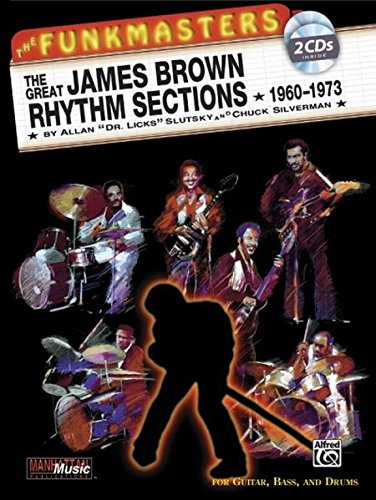 The Funkmasters -- The Great James Brown Rhythm Sections 1960-1973: For Guitar, Bass and Drums, Book & 2 CDs (Manhattan Music Publications) (Lessons Funk Bass)