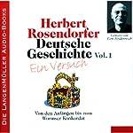 Deutsche Geschichte - Ein Versuch (Vol. 1): Von den Anfängen bis zum Wormser Konkordat | Herbert Rosendorfer