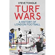 Turf Wars: A History of London Football (English Edition)