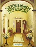 The Period Rooms of Ruth McChesney, Anne Day Smith, 0890243018