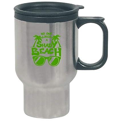 f156f83067c Amazon.com: No One Likes A Shady Beach - Travel Mug: Kitchen & Dining