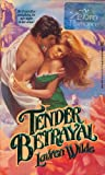 img - for Tender Betrayal (Zebra Historical Romance) by Lauren Wilde (1989-06-01) book / textbook / text book