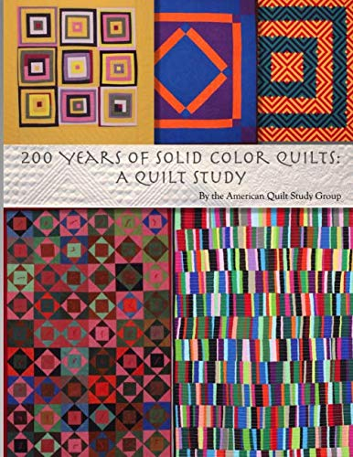 200 Years of Solid Color Quilts: A Quilt Study